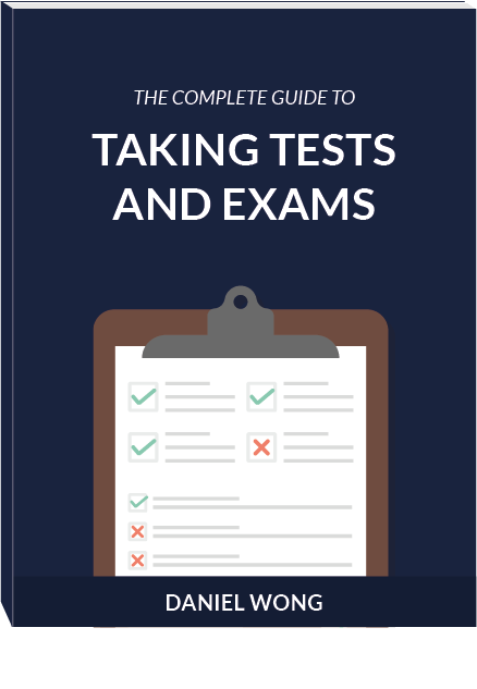 The Complete Guide to Taking Tests and Exams